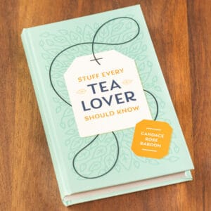 stuff every tea lover should know book by candace rose rardon